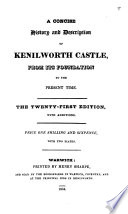 A Concise History And Description Of Kenilworth Castle From Its Foundation To The Present Time