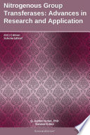 Nitrogenous Group Transferases Advances In Research And Application 2011 Edition Book PDF