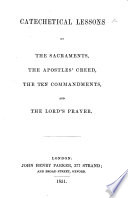 Catechetical Lessons on the Sacraments, the Apostles' Creed, the Ten Commandments, and the Lord's Prayer