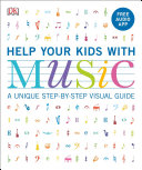 link to Help your kids with music : a unique step-by-step visual guide in the TCC library catalog