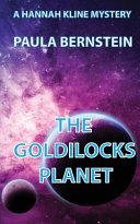 The Goldilocks Planet: A Hannah Kline Mystery