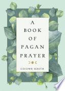 A Book of Pagan Prayer