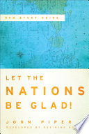 """""""Let the Nations Be Glad!: The Supremacy of God in Missions"""" by John Piper"""