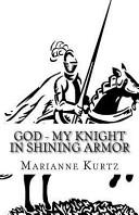 God - My Knight in Shining Armor