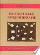 """Existenzielle Psychotherapie  : mit einem Vorwort des Autors: """"25 Jahre Existenzielle Psychotherapie"""" und einem Interview mit Irvin Yalom von Ulfried Geuter """"Sich berühren lassen"""""""