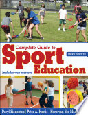 """Complete Guide to Sport Education"" by Daryl Siedentop, Peter Hastie, Hans Van Der Mars"
