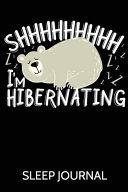 Shhhhhhhhh I m Hibernating Sleep Journal