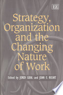 Strategy Organization And The Changing Nature Of Work