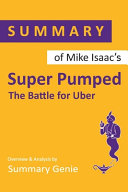 Summary of Mike Isaac s Super Pumped