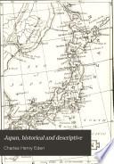 Japan  Historical and Descriptive