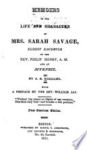 Memoirs of the Life and Character of Mrs. Sarah Savage, Eldest Daughter of the Rev. Philip Henry, A. M.
