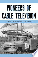 Pioneers of Cable Television