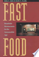 """""""Fast Food: Roadside Restaurants in the Automobile Age"""" by John A. Jakle, Keith A. Sculle"""