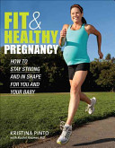 Fit And Healthy Pregnancy