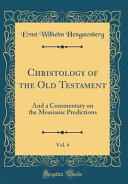 Christology Of The Old Testament Vol 4