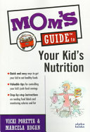 Mom s Guide to Your Kid s Nutrition