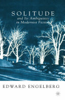 Solitude and its Ambiguities in Modernist Fiction Book