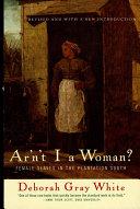 Ar'n't I a Woman?: Female Slaves in the Plantation South (Revised Edition) [Pdf/ePub] eBook