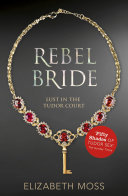 Rebel Bride (Lust in the Tudor Court - Book Two) Book
