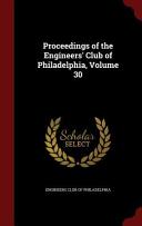 Proceedings of the Engineers  Club of Philadelphia