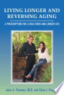 Living Longer and Reversing Aging
