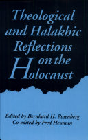 Theological and Halakhic Reflections on the Holocaust