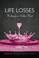 Life Losses - Healing for a Broken Heart