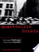 """Quarterlife Crisis: The Unique Challenges of Life in Your Twenties"" by Alexandra Robbins, Abby Wilner"