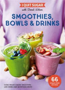 I Quit Sugar  Smoothies  Bowls and Drinks Book