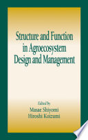 Structure and Function in Agroecosystem Design and Management Book