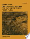 Sandstone Depositional Models for Exploration for Fossil Fuels