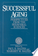"""Successful Aging: Perspectives from the Behavioral Sciences"" by Paul B. Baltes, Margret M. Baltes"