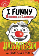 """I Funny: School of Laughs"" by James Patterson, Jomike Tejido"