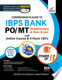 Comprehensive Guide to IBPS Bank PO  MT Preliminary   Main Exam with Online Course   4 Online CBTs  8th Edition