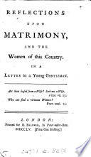 Reflections upon matrimony  and the women of this country  a letter
