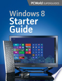 Windows 8 Starter Guide Pcworld Superguides