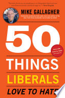 50 Things Liberals Love to Hate Book