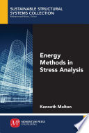 Energy Methods in Stress Analysis