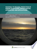 Seasonal to Decadal Prediction of Marine Ecosystems  Opportunities  Approaches  and Applications