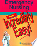 """Emergency Nursing Made Incredibly Easy!"" by Lippincott Williams & Wilkins"
