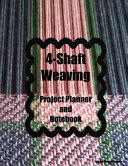 4 Shaft Weaving Project Planner and Notebook  Twill Cover   A Journal for 25 Handwoven Textile Projects Created on Your 4 Shaft Loom  Large 8 5 X 11 B