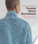 Norah Gaughan s Twisted Stitch Sourcebook