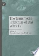 The Transmedia Franchise of Star Wars TV