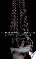 Free The True Story of Mary Prince, a West Indian Slave Read Online
