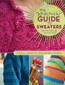 The Knitchick's Guide to Sweaters