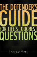 The Defender s Guide For Life s Toughest Questions
