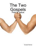 The Two Gospels - Paul & Jesus Pdf/ePub eBook