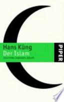 Der Islam  : Geschichte, Gegenwart, Zukunft