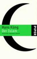Der Islam: Geschichte, Gegenwart, Zukunft