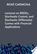 Lectures On Bsdes Stochastic Control And Stochastic Differential Games With Financial Applications